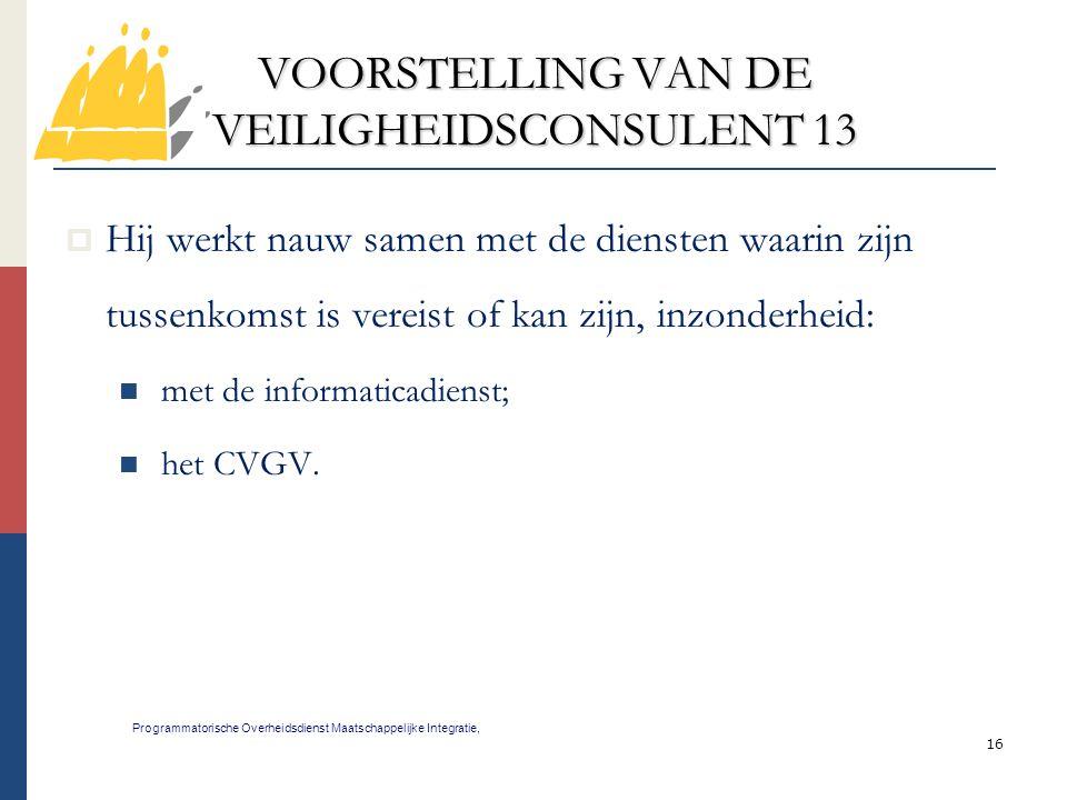 VOORSTELLING VAN DE VEILIGHEIDSCONSULENT 13