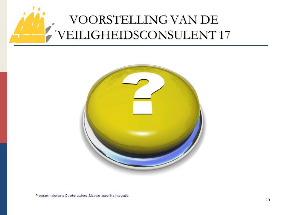 VOORSTELLING VAN DE VEILIGHEIDSCONSULENT 17