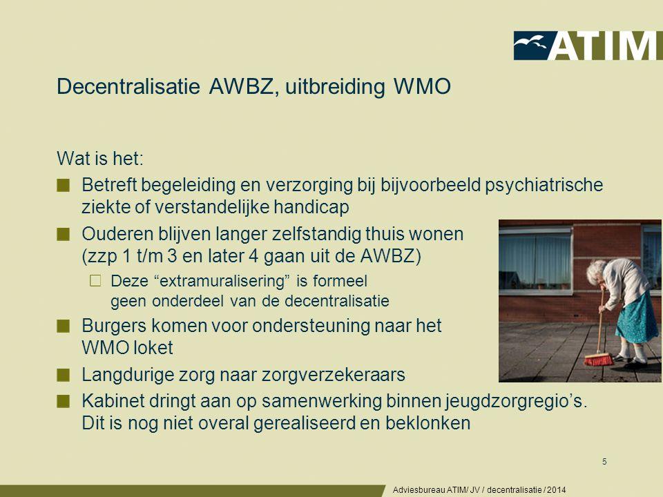 Decentralisatie AWBZ, financiële uitzicht