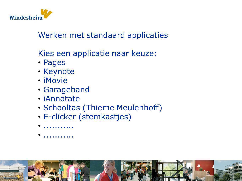 Werken met standaard applicaties Kies een applicatie naar keuze: Pages