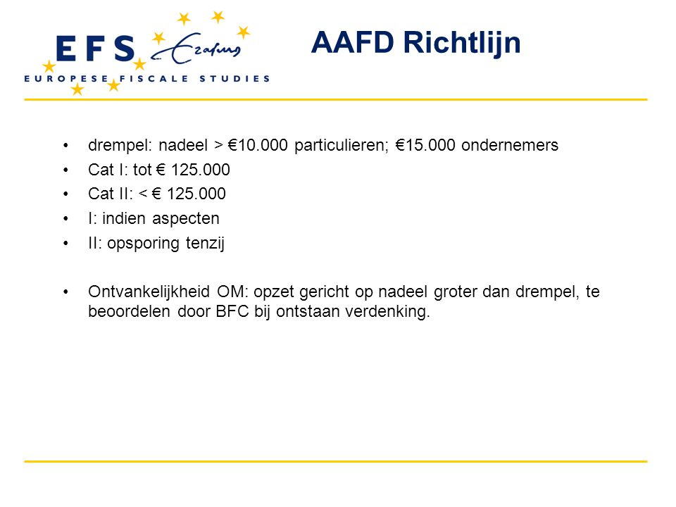 AAFD Richtlijn drempel: nadeel > €10.000 particulieren; €15.000 ondernemers. Cat I: tot € 125.000.
