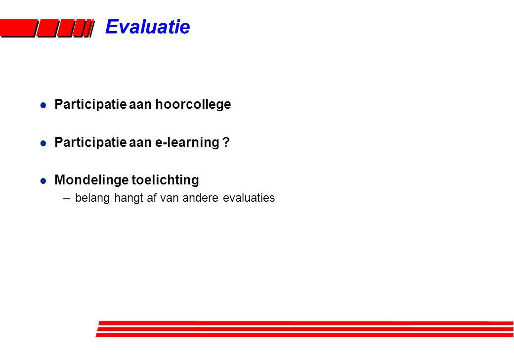 Evaluatie Participatie aan hoorcollege Participatie aan e-learning