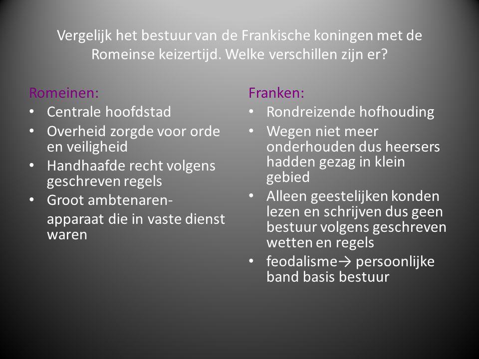 Vergelijk het bestuur van de Frankische koningen met de Romeinse keizertijd. Welke verschillen zijn er
