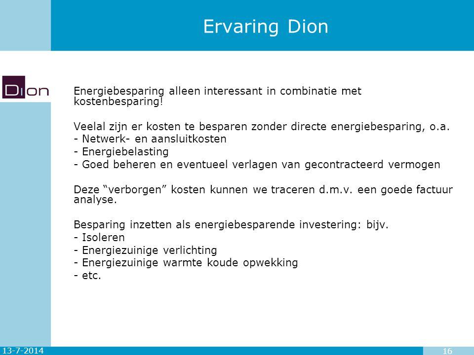 Ervaring Dion 4-4-2017. Energiebesparing alleen interessant in combinatie met kostenbesparing!