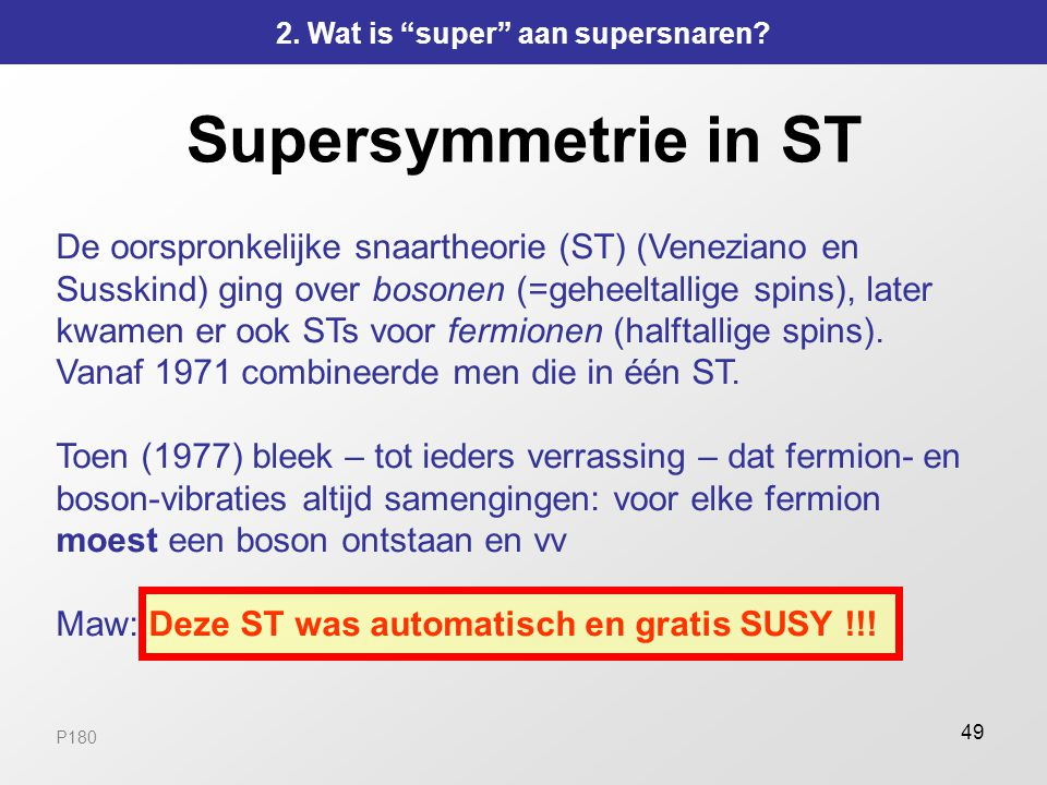 2. Wat is super aan supersnaren
