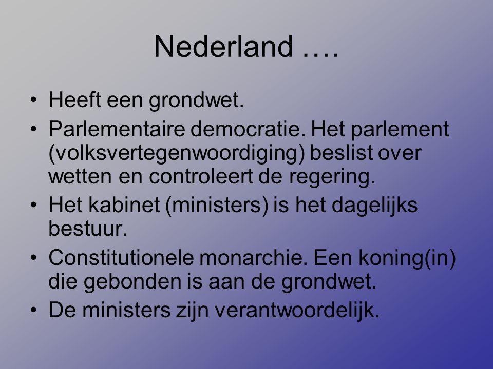 Nederland …. Heeft een grondwet.