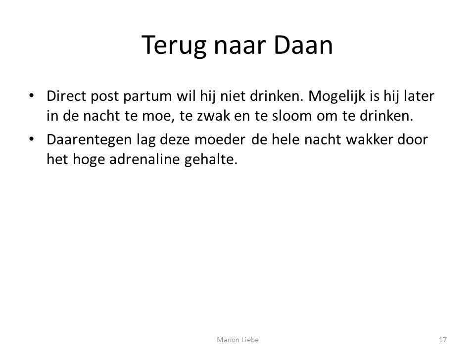 Terug naar Daan Direct post partum wil hij niet drinken. Mogelijk is hij later in de nacht te moe, te zwak en te sloom om te drinken.