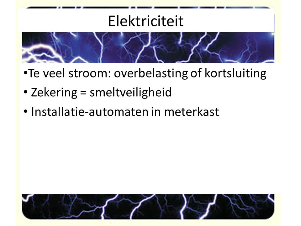 Elektriciteit Te veel stroom: overbelasting of kortsluiting