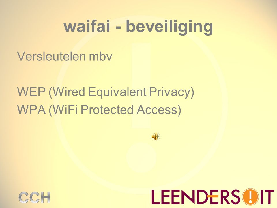 waifai - beveiliging Versleutelen mbv WEP (Wired Equivalent Privacy)