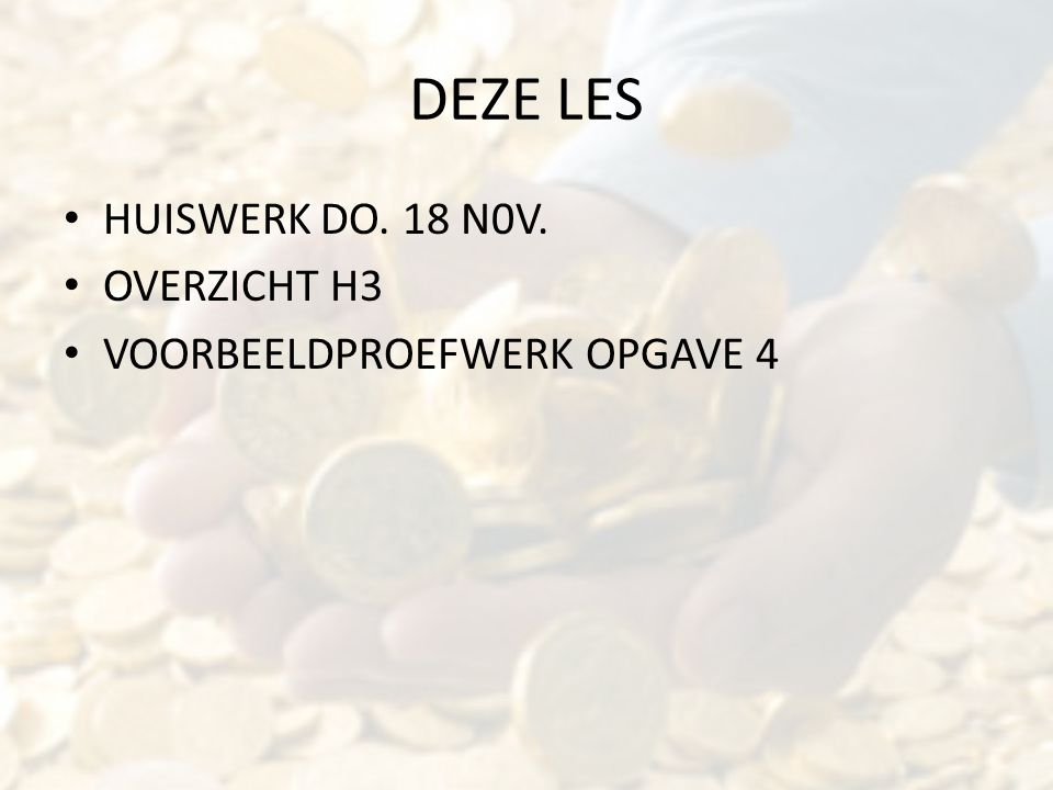 DEZE LES HUISWERK DO. 18 N0V. OVERZICHT H3 VOORBEELDPROEFWERK OPGAVE 4