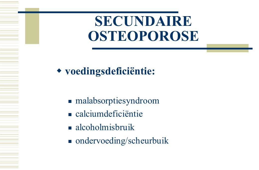 SECUNDAIRE OSTEOPOROSE