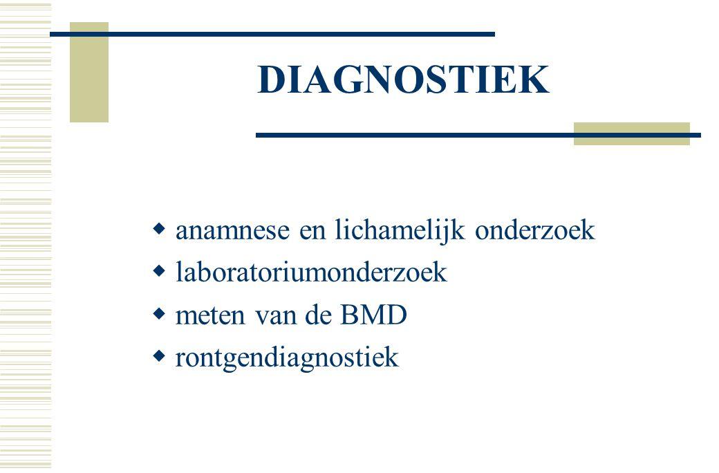 DIAGNOSTIEK anamnese en lichamelijk onderzoek laboratoriumonderzoek