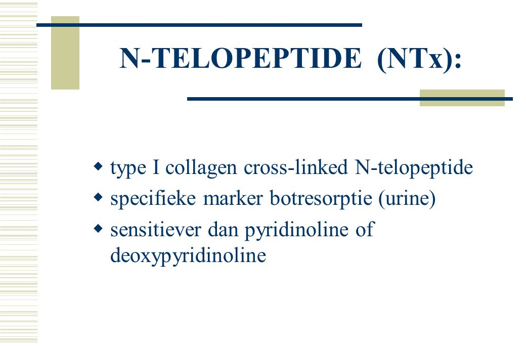 N-TELOPEPTIDE (NTx): type I collagen cross-linked N-telopeptide