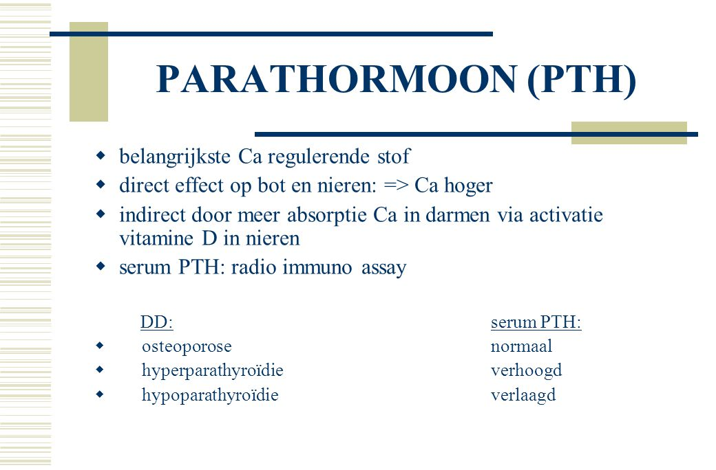 PARATHORMOON (PTH) belangrijkste Ca regulerende stof