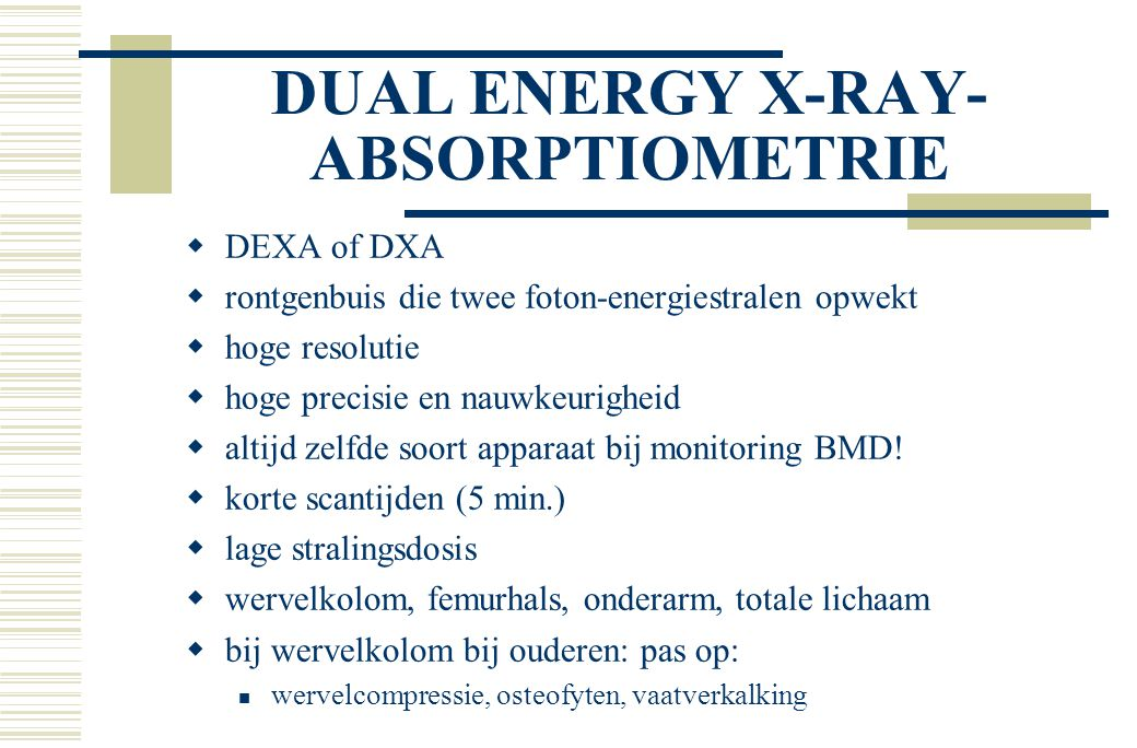 DUAL ENERGY X-RAY-ABSORPTIOMETRIE
