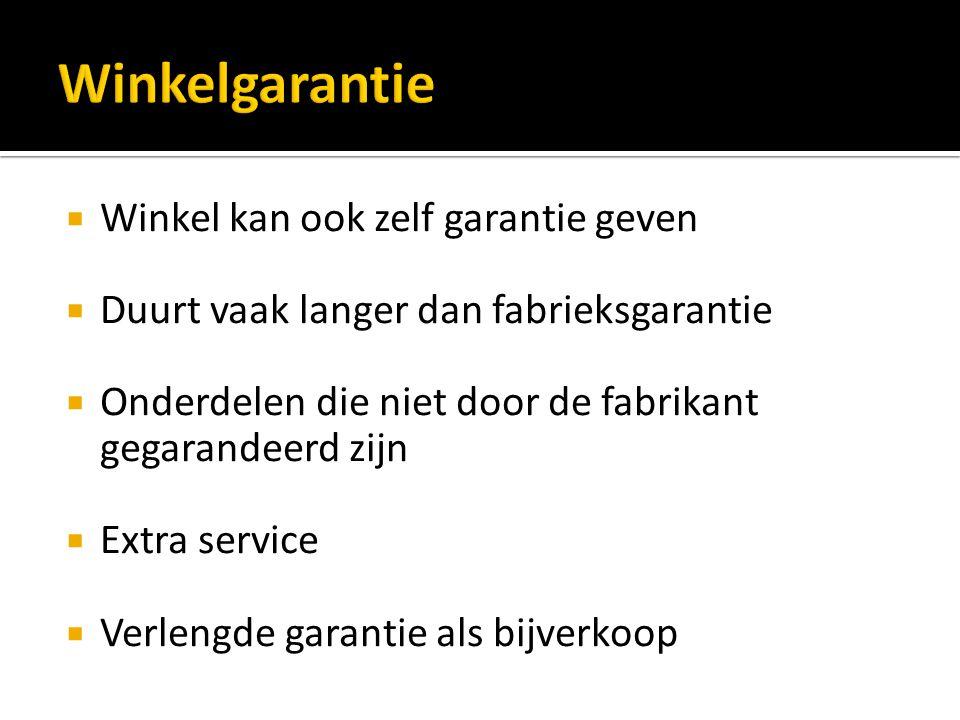 Winkelgarantie Winkel kan ook zelf garantie geven