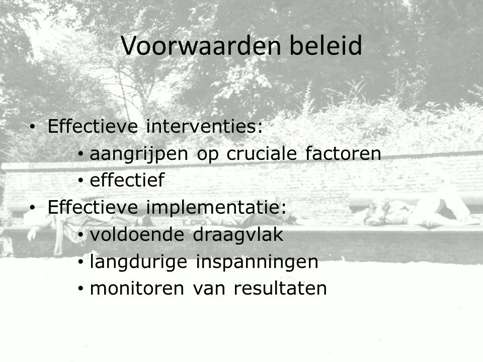 Voorwaarden beleid Effectieve interventies:
