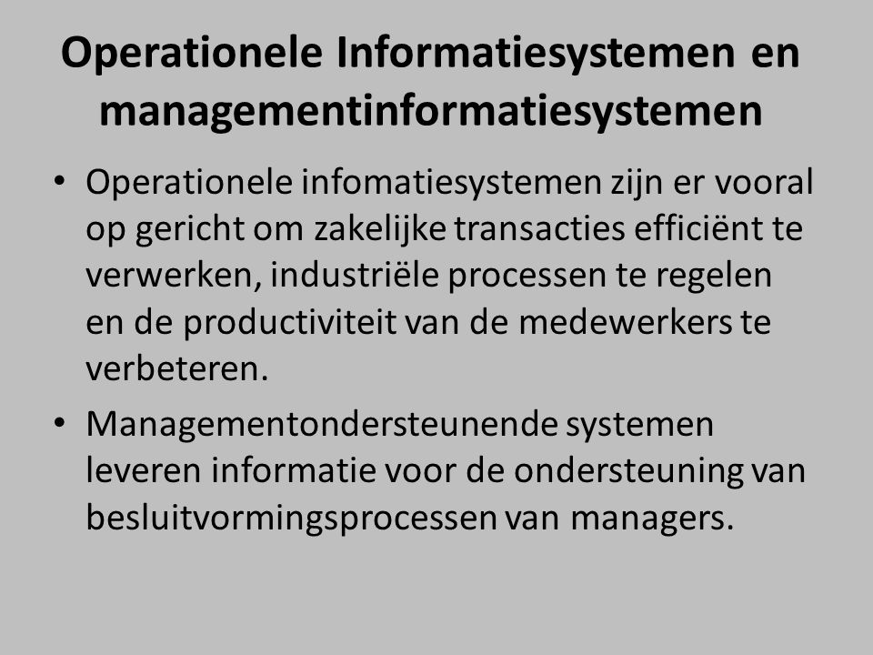 Operationele Informatiesystemen en managementinformatiesystemen