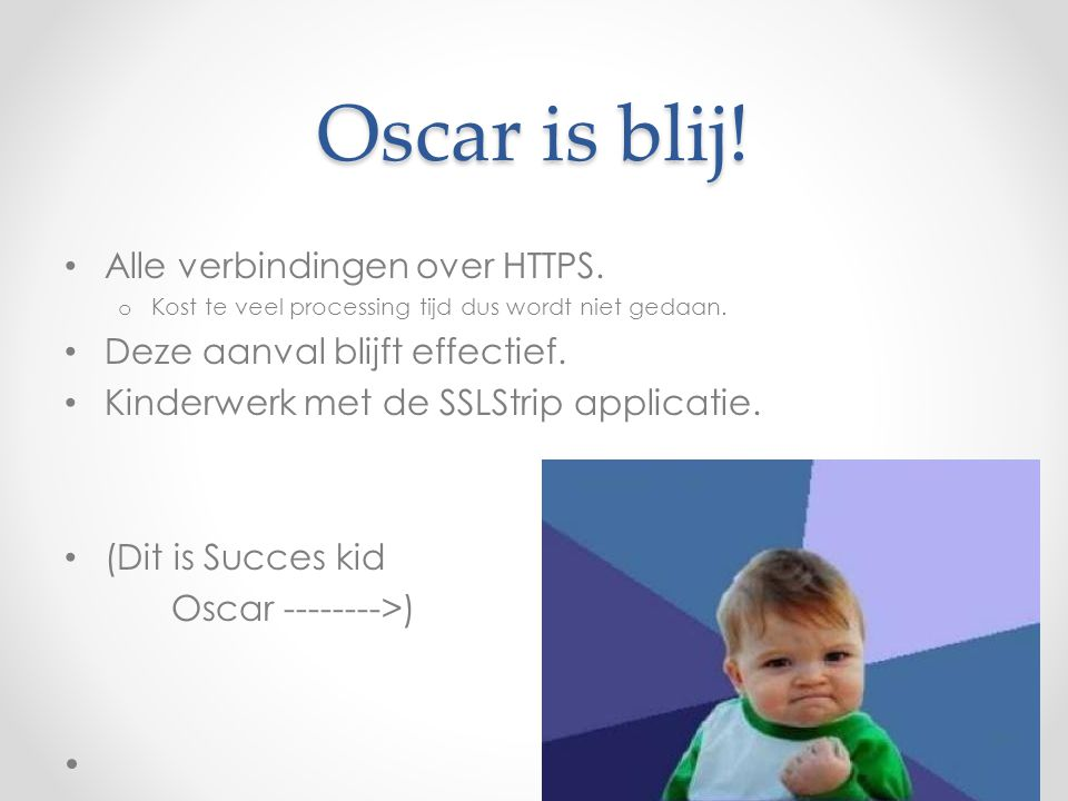 Oscar is blij! Alle verbindingen over HTTPS.