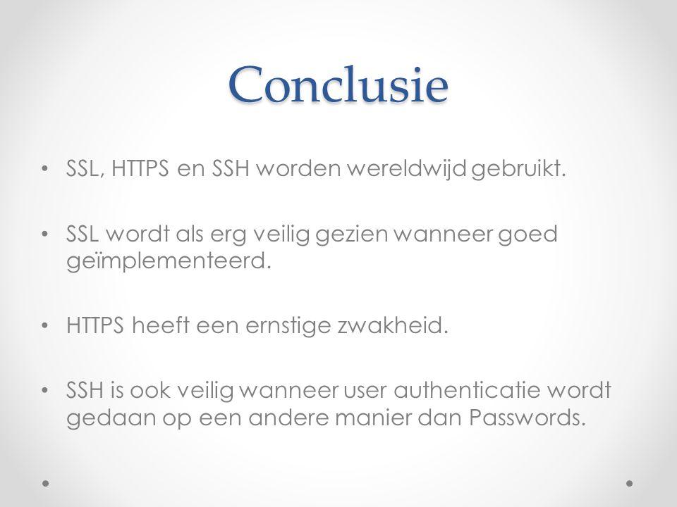 Conclusie SSL, HTTPS en SSH worden wereldwijd gebruikt.