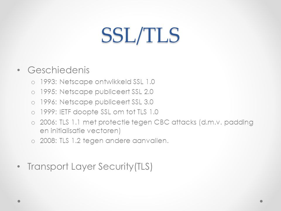 SSL/TLS Geschiedenis Transport Layer Security(TLS)