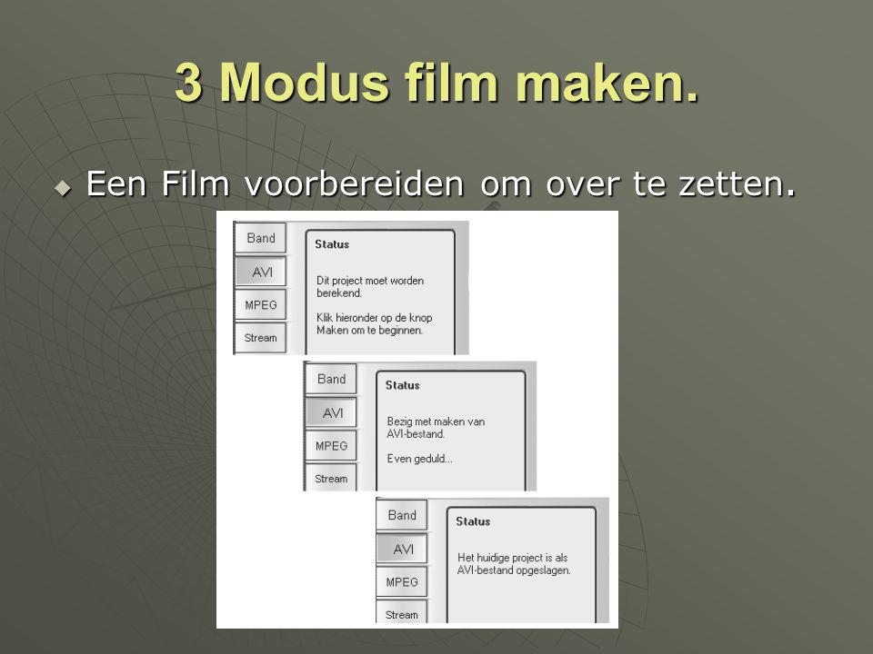 3 Modus film maken. Een Film voorbereiden om over te zetten.