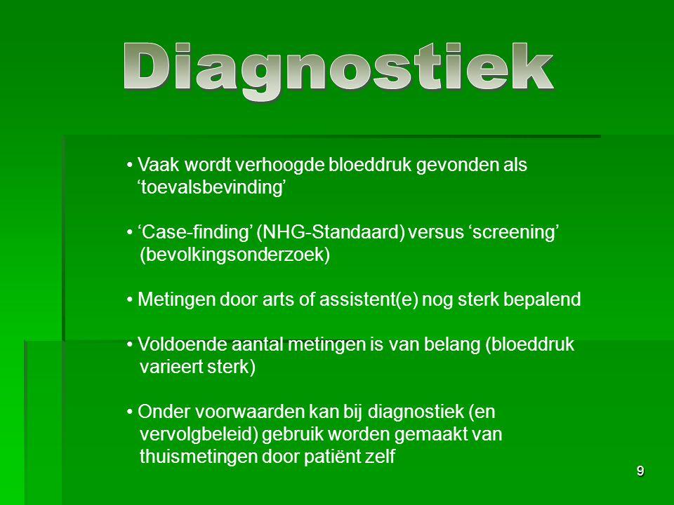 Diagnostiek Vaak wordt verhoogde bloeddruk gevonden als