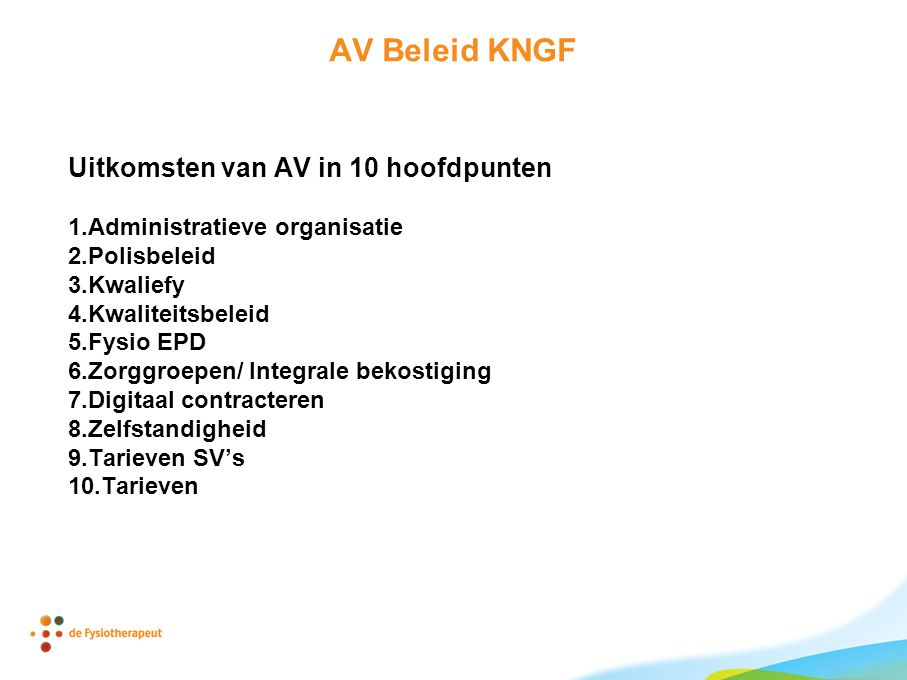AV Beleid KNGF Uitkomsten van AV in 10 hoofdpunten