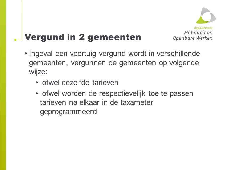 Vergund in 2 gemeenten Ingeval een voertuig vergund wordt in verschillende gemeenten, vergunnen de gemeenten op volgende wijze: