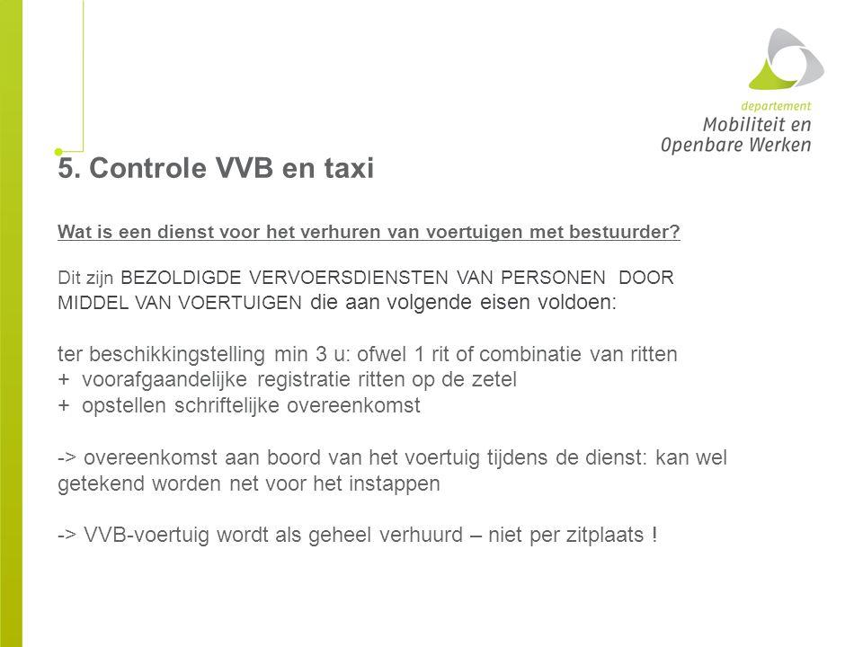 5. Controle VVB en taxi Wat is een dienst voor het verhuren van voertuigen met bestuurder