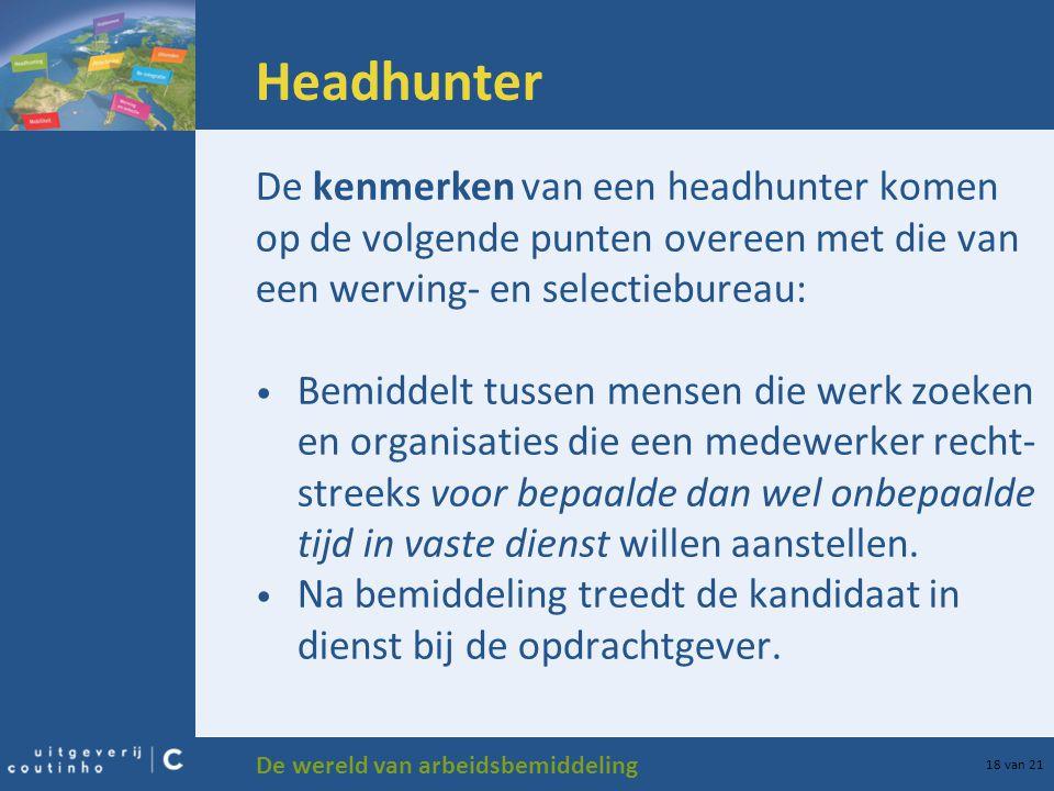 Headhunter De kenmerken van een headhunter komen