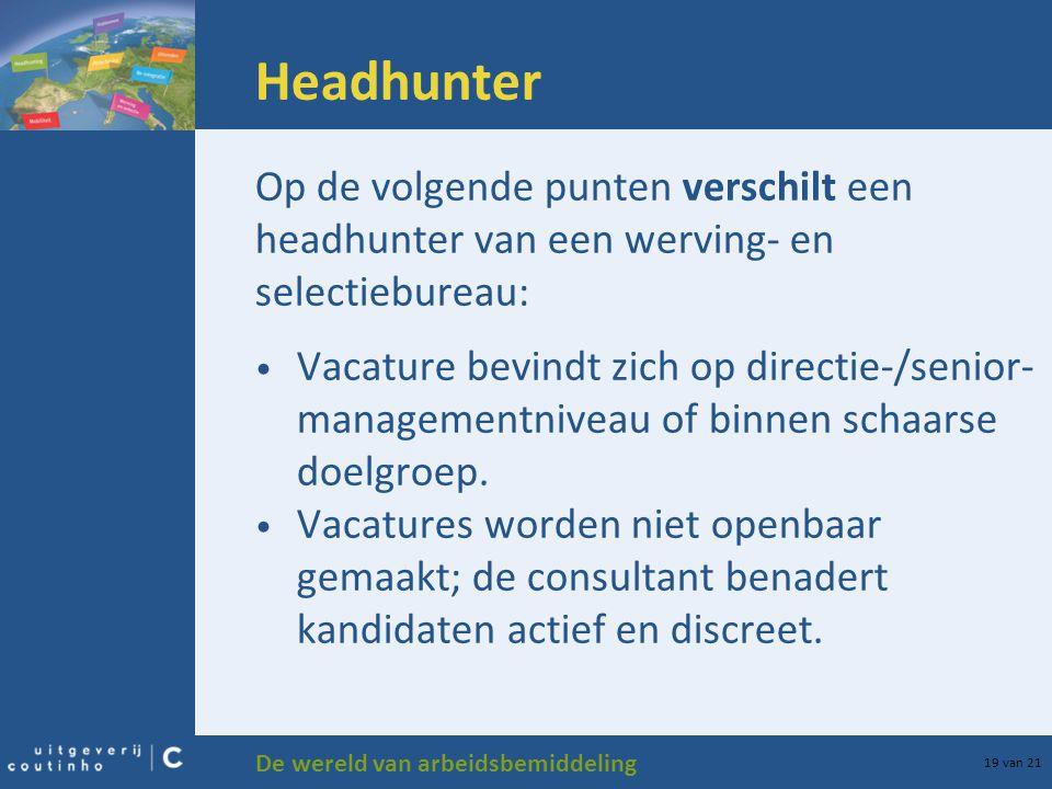 Headhunter Op de volgende punten verschilt een