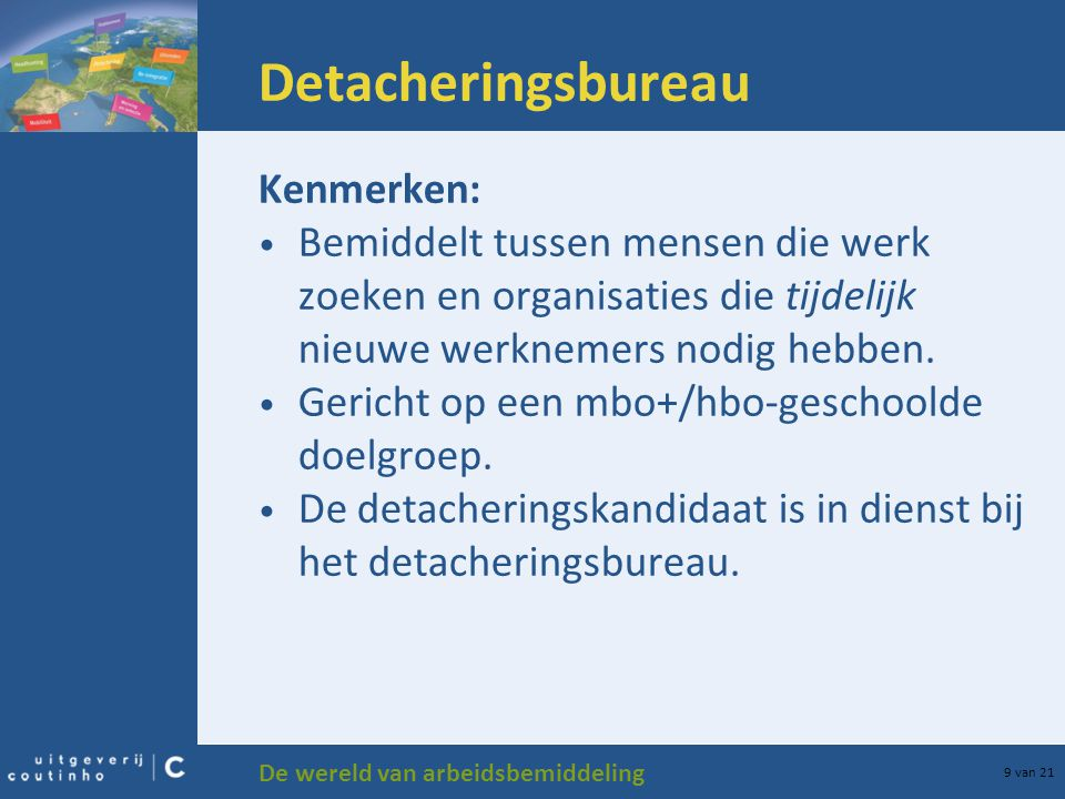 Detacheringsbureau Kenmerken: