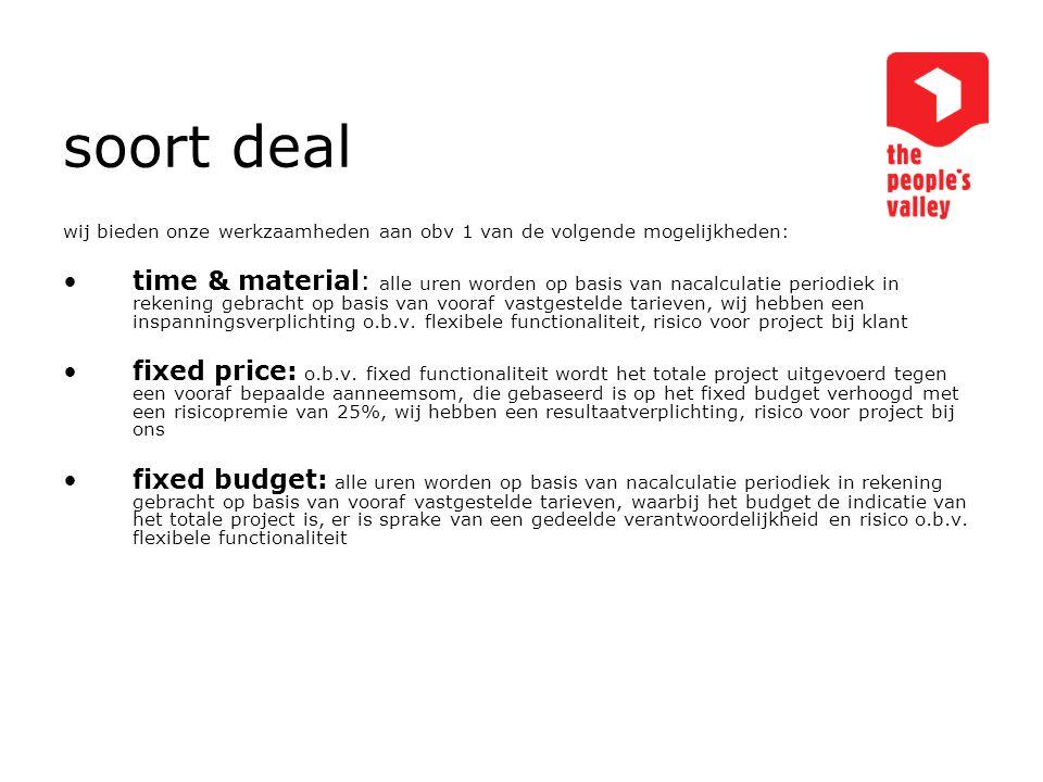 soort deal wij bieden onze werkzaamheden aan obv 1 van de volgende mogelijkheden: