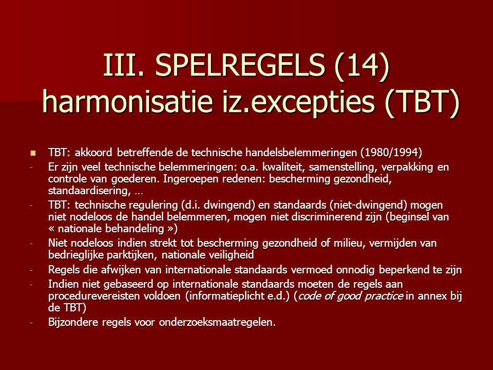 III. SPELREGELS (14) harmonisatie iz.excepties (TBT)