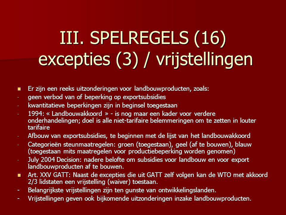 III. SPELREGELS (16) excepties (3) / vrijstellingen
