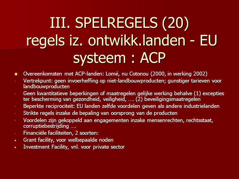 III. SPELREGELS (20) regels iz. ontwikk.landen - EU systeem : ACP