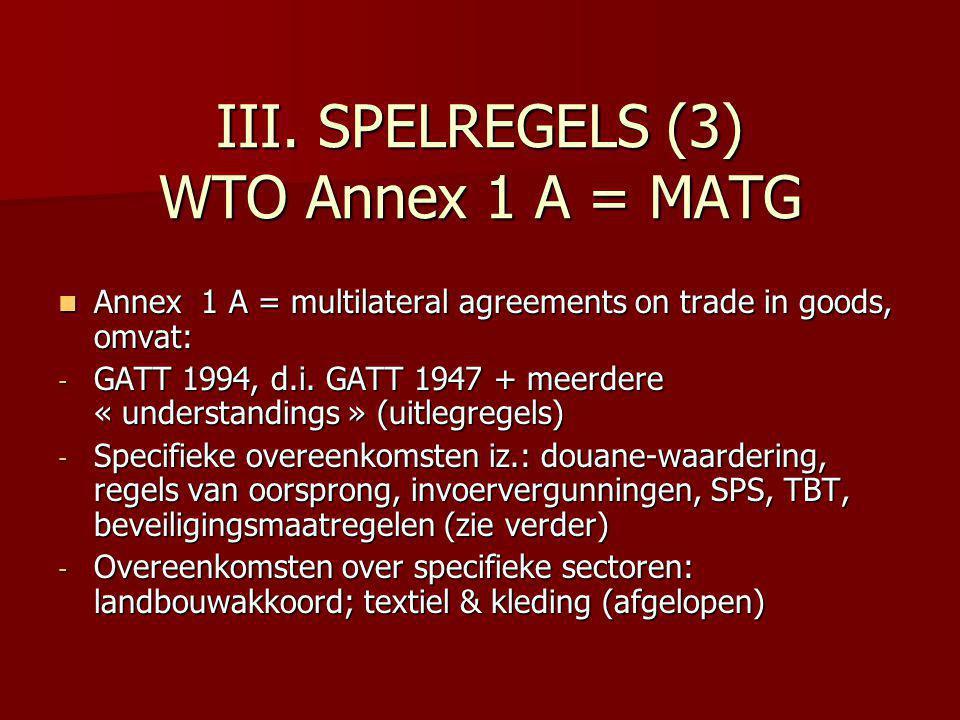 III. SPELREGELS (3) WTO Annex 1 A = MATG