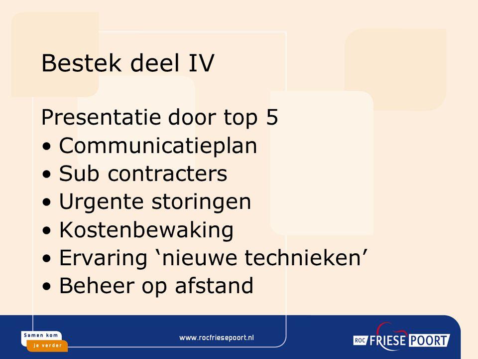 Bestek deel IV Presentatie door top 5 Communicatieplan Sub contracters