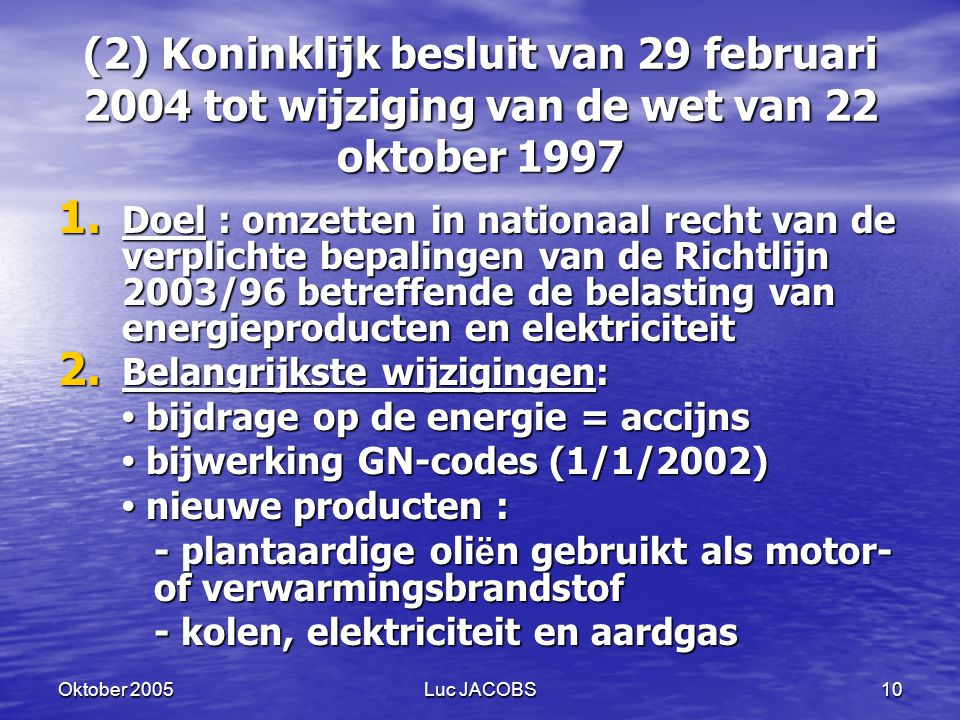 (2) Koninklijk besluit van 29 februari 2004 tot wijziging van de wet van 22 oktober 1997