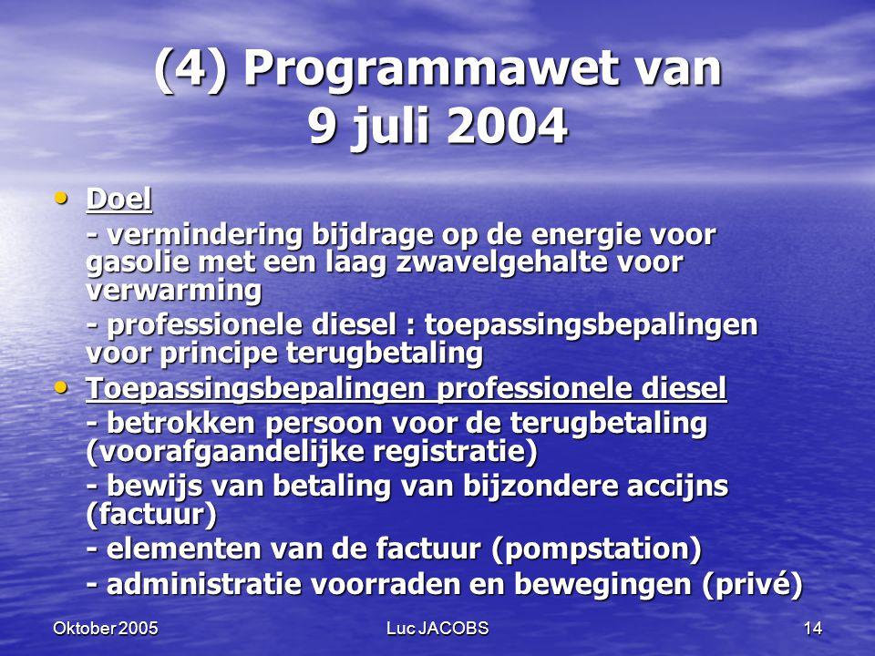 (4) Programmawet van 9 juli 2004