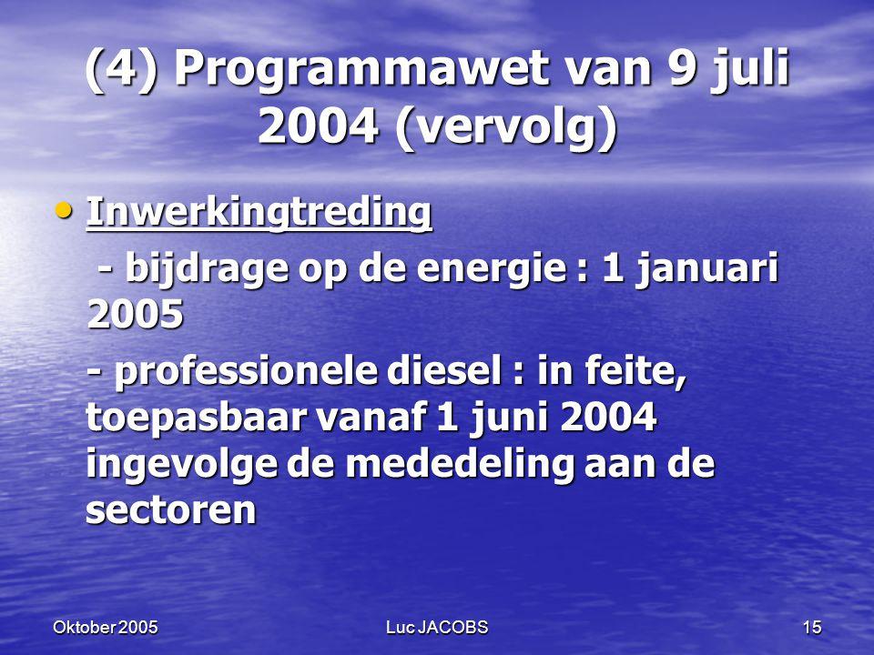 (4) Programmawet van 9 juli 2004 (vervolg)