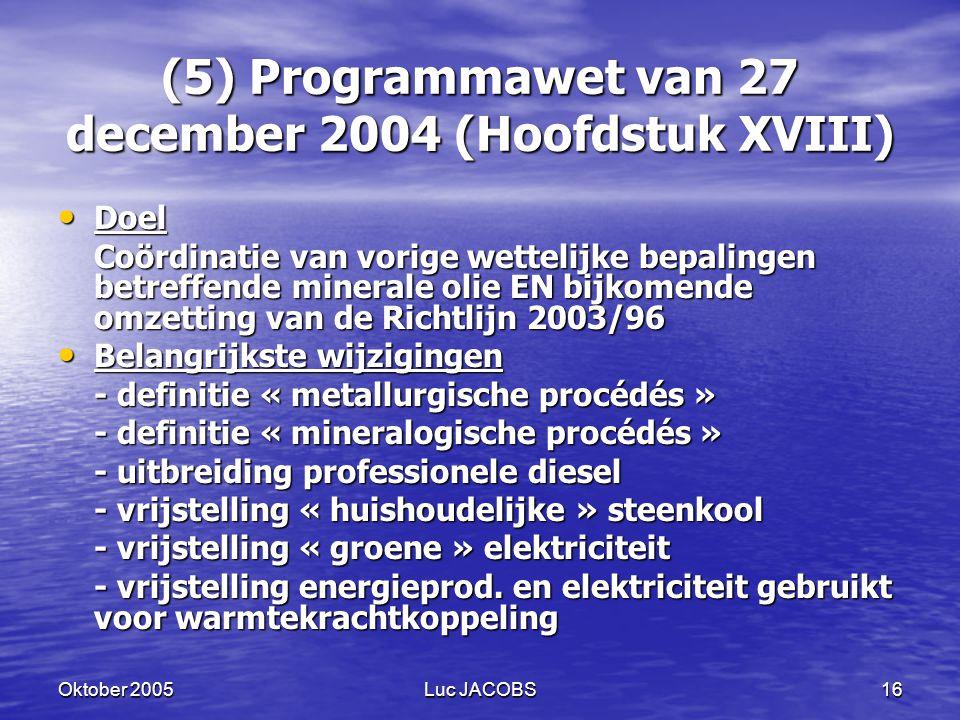 (5) Programmawet van 27 december 2004 (Hoofdstuk XVIII)