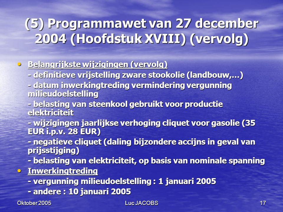 (5) Programmawet van 27 december 2004 (Hoofdstuk XVIII) (vervolg)