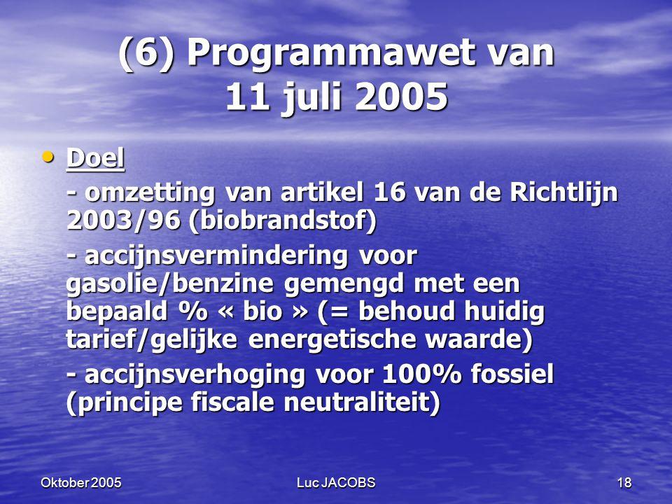 (6) Programmawet van 11 juli 2005