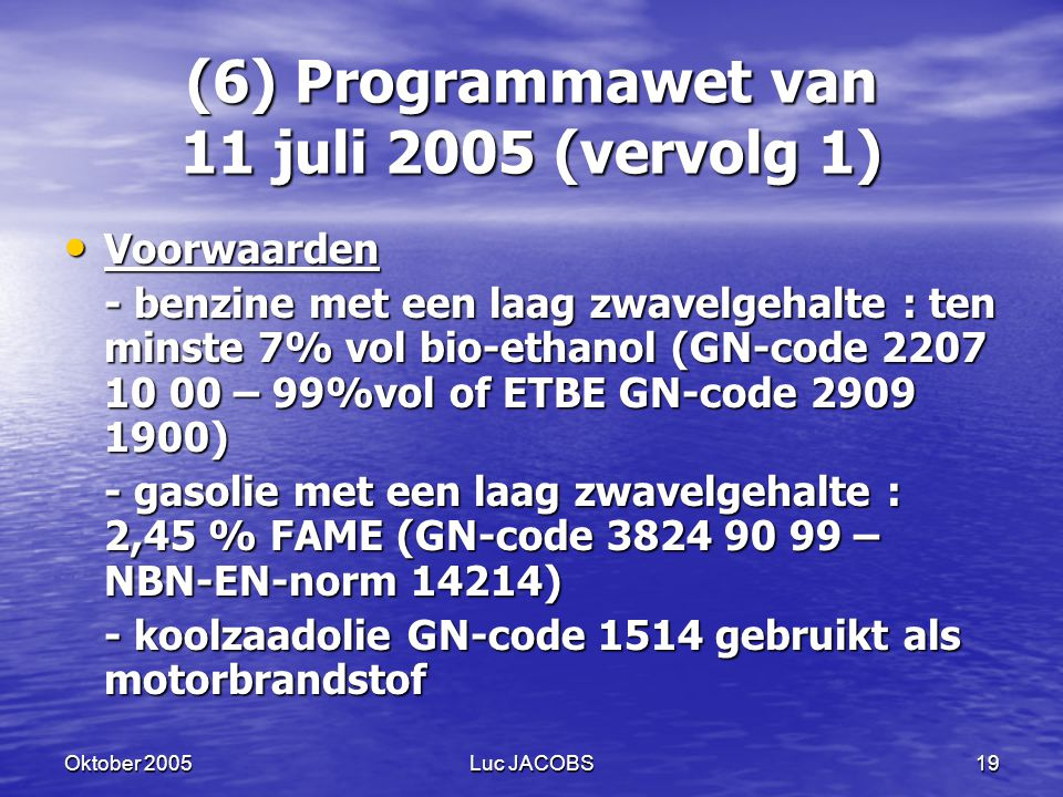 (6) Programmawet van 11 juli 2005 (vervolg 1)