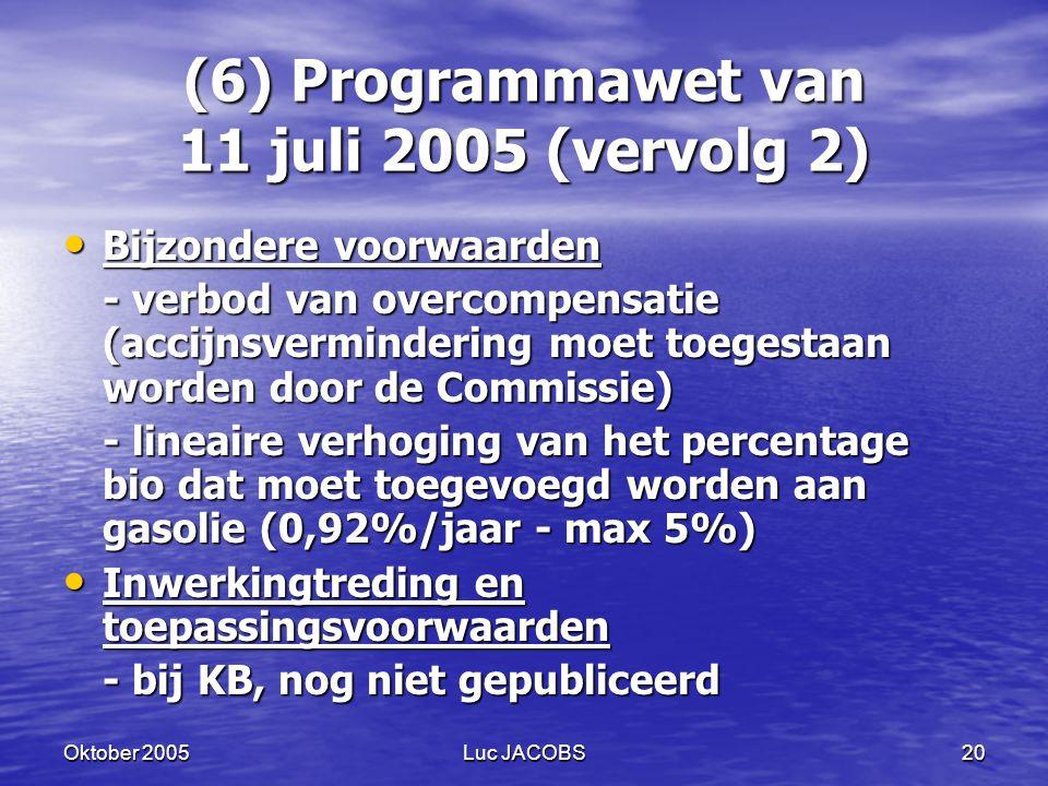 (6) Programmawet van 11 juli 2005 (vervolg 2)
