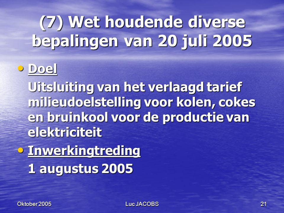 (7) Wet houdende diverse bepalingen van 20 juli 2005