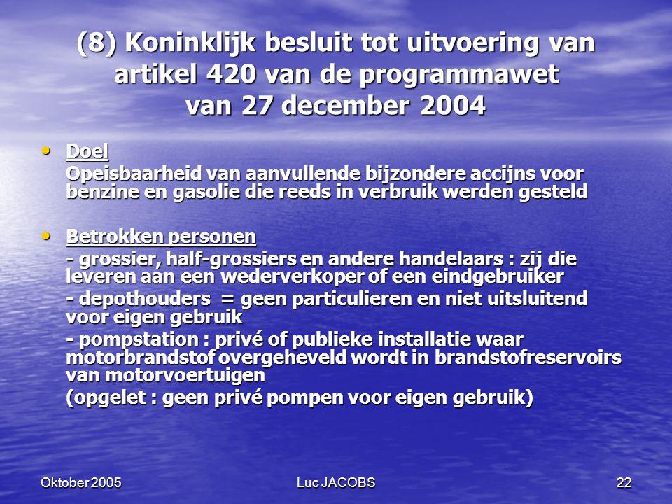 (8) Koninklijk besluit tot uitvoering van artikel 420 van de programmawet van 27 december 2004