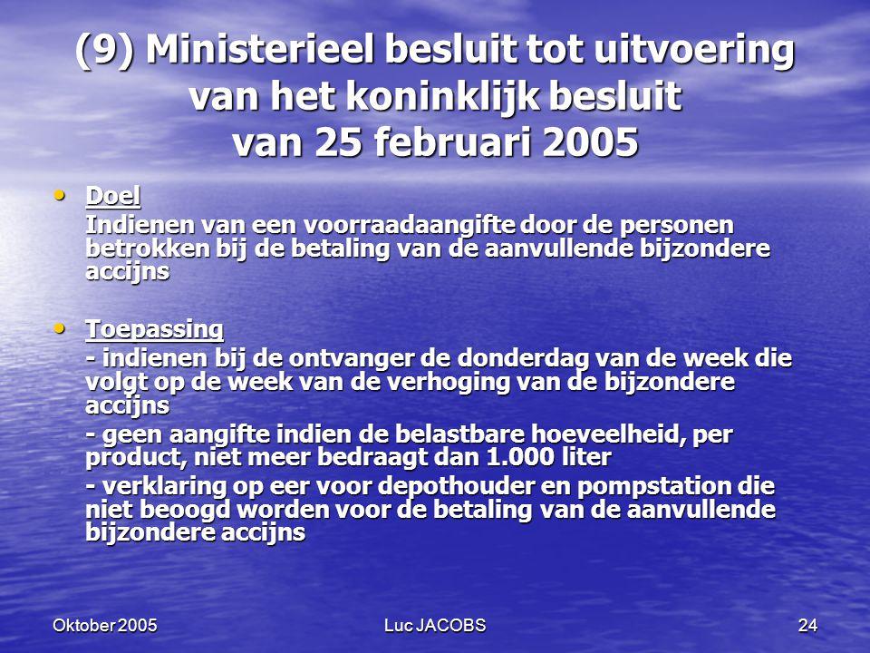 (9) Ministerieel besluit tot uitvoering van het koninklijk besluit van 25 februari 2005
